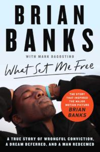 Brian Banks What Set Me Free